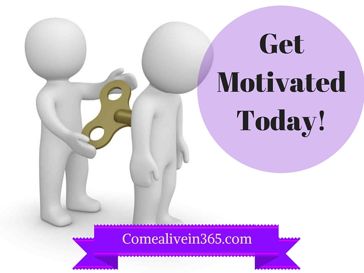 Get Motivated Today