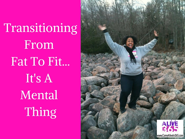 Transitioning From Fat To Fit…It's A Mental Thing