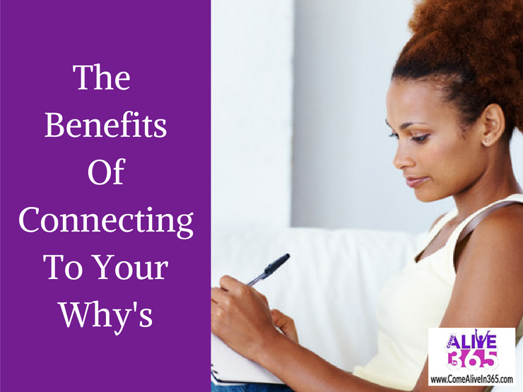 The Benefits Of Connecting To Your Whys