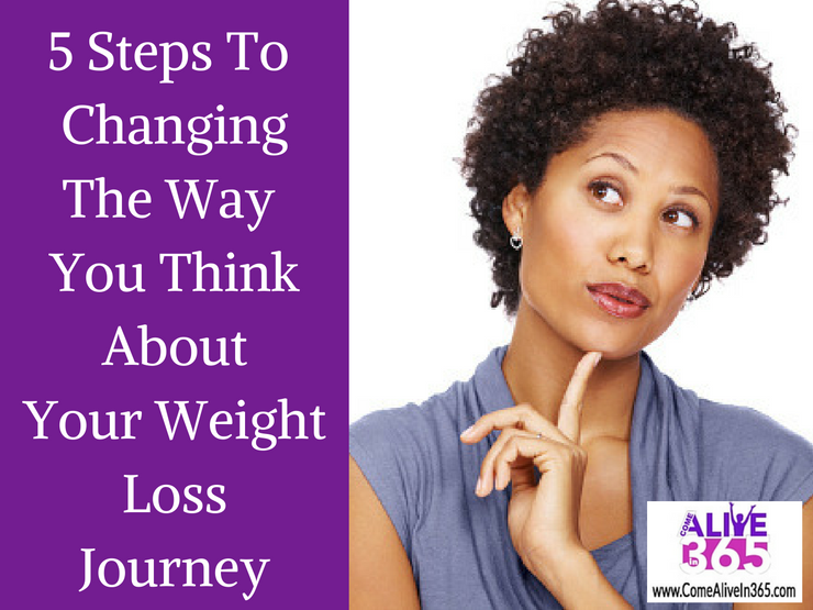 5 Steps To Changing The Way You Think About Your Weight Loss Journey