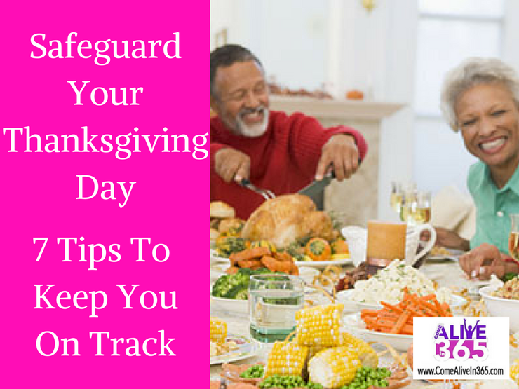 Safeguard Your Thanksgiving Day – 7 Tips To Keep You On Track