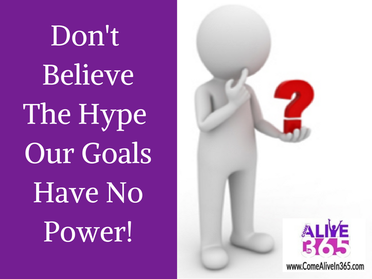 Don't Believe The Hype – Our Goals Have No Power!