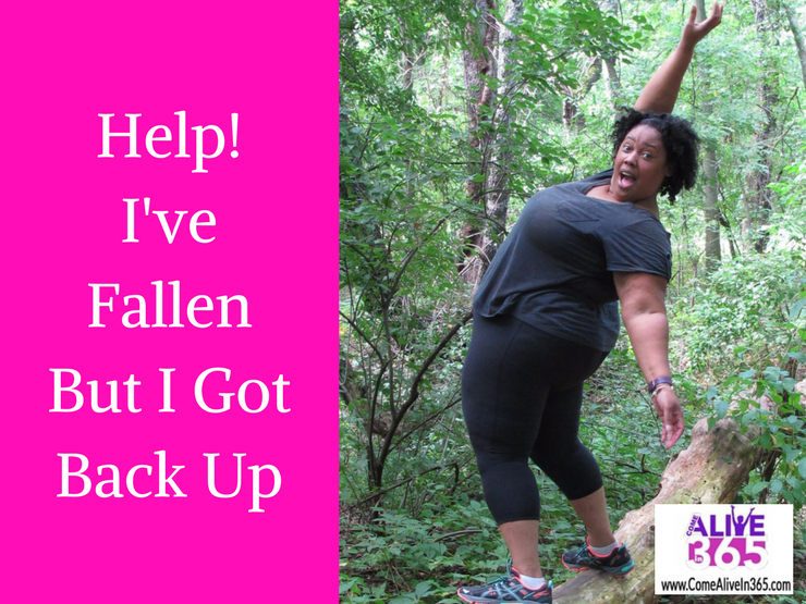 Help! I've Fallen But I Got Back Up